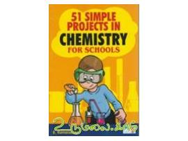 51 SIMPLE PROJECTS IN CHEMISTRY FOR SCHOOLS