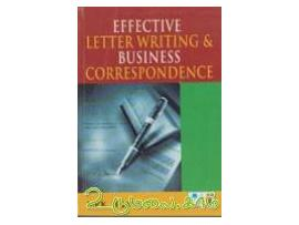 EFFECTIVE LETTER WRITING & BUSUNESS CORRESPONDENCE