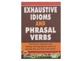 EXHAUSTIVE IDIOMS AND PHRASAL VERBS